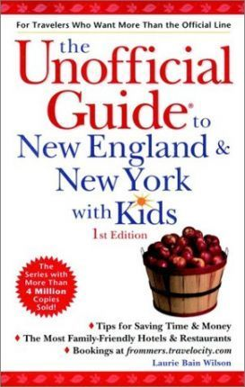 Unofficial Guide to New England and New York with Kids
