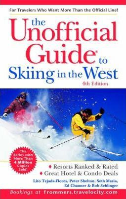 Unofficial Guide to Skiing in the West