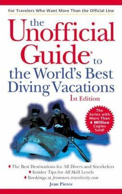 Unofficial Guide to the World's Best Diving Vacations