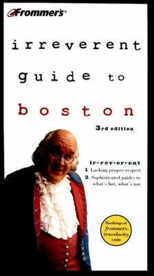 Frommer's Irreverent Guide to Boston