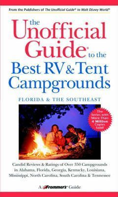 The Unofficial Guide to the Best RV and Tent Campgrounds in Florida and the Southeast