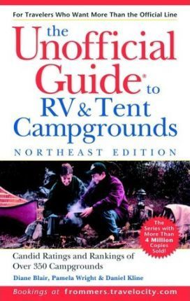 The Unofficial Guide to the Best RV and Tent Campgrounds in the Northeast