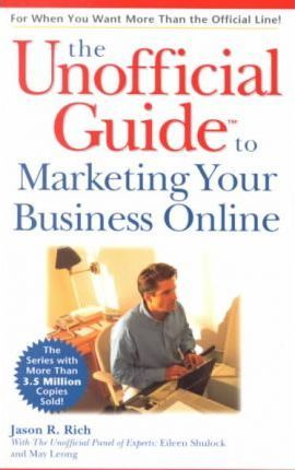 Unofficial Guide to Marketing Your Business Online