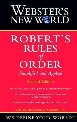Webster's New World: Webster's New World Robert's Rules of Order Simplified and Applied, 2nd Edition AND Robert's Rules of Order