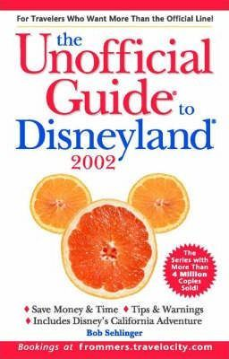 Unofficial Guide to Disneyland 2002