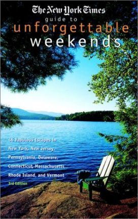 """""""New York Times"""" Guide to Unforgettable Weekends"""