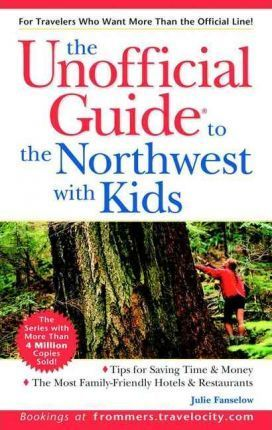 Unofficial Guide to the Northeast with Kids, 1st E Dition