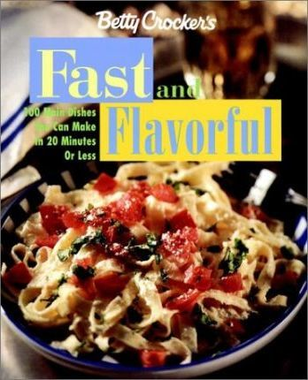 Betty Crocker's Fast and Flavorful
