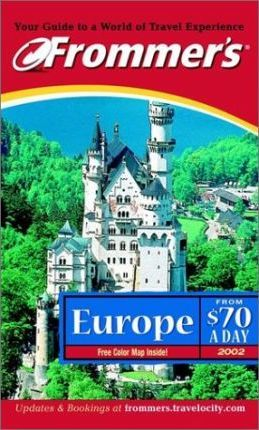 Frommer's Europe from 70 Dollars a Day 2002