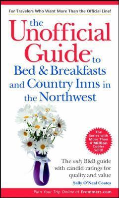 Unofficial Guide to Bed and Breakfasts and Country Inns in the Northwest