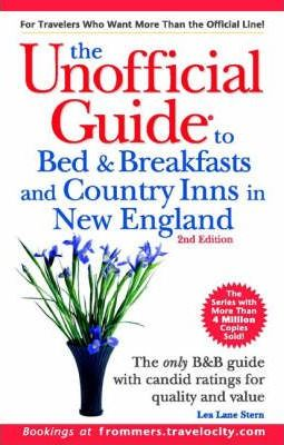 The Unofficial Guide to Bed and Breakfasts and Country Inns in New England