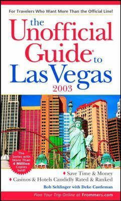 The Unofficial Guide to Las Vegas 2003