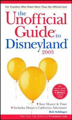 The Unofficial Guide to Disneyland 2003