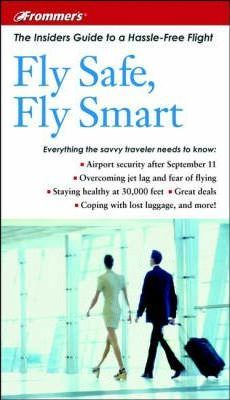 Frommer's Fly Safe, Fly Smart