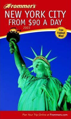 Frommer's New York City from 90 Dollars a Day 2003