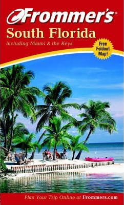 Frommer's South Florida Including Miami and the Keys