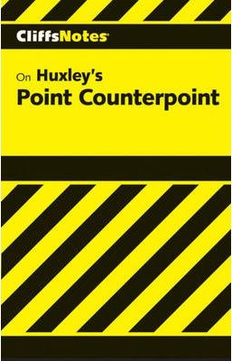 Cliffsnotes on Huxley's Point Counterpoint
