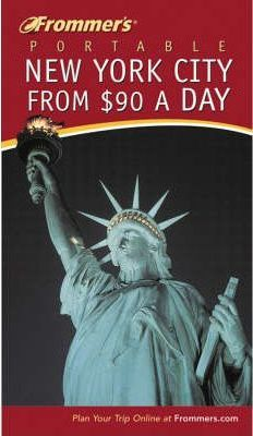 Frommer's Portable New York City from 90 Dollars a Day