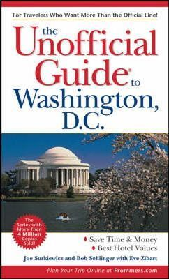 The Unofficial Guide to Washington D.C.