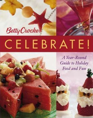 Betty Crocker Holiday Cookbook  A Year-round Guide to Holiday Food and Fun