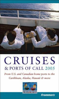 Frommer's Cruises and Ports of Call 2005
