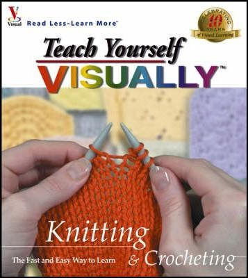 Teach Yourself Visually Knitting and Crocheting