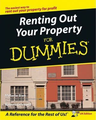 Renting Out Your Property For Dummies: UK Edition