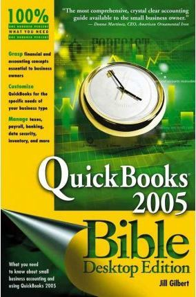 QuickBooks 2005 Bible: Desktop Edition