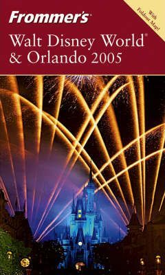 Frommer's Walt Disney World and Orlando 2005