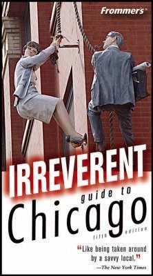Frommer's Irreverent Guide to Chicago