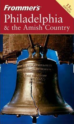 Frommer's Philadelphia and the Amish Country