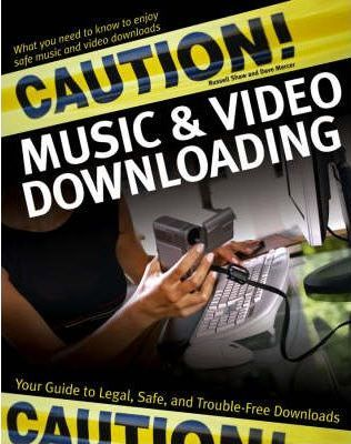 Caution! Music and Video Downloading