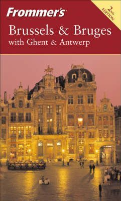 Frommer's Brussels and Bruges with Ghent and Antwerp