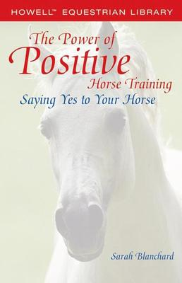 The Power of Positive Horse Training