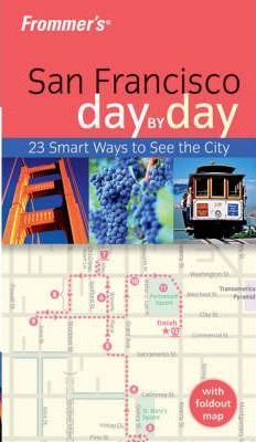 Frommer's San Francisco Day-by-Day