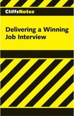 Delivering a Winning Job Interview