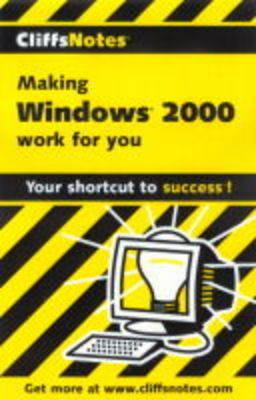 Cliffsnotes Making Windows 2000 Professional Work for You