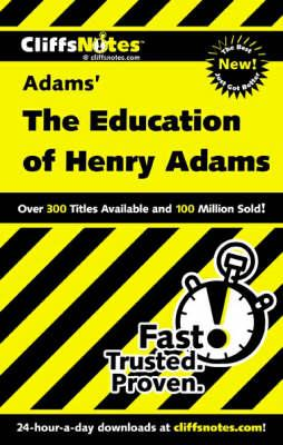 "Notes on Adams' ""The Education of Henry Adams"""