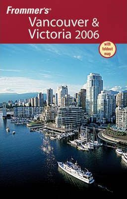 Frommer's Vancouver and Victoria 2006