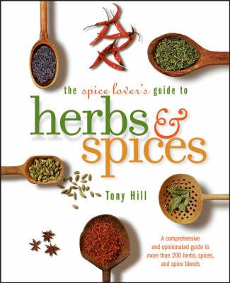 The Spice Lover's Guide to Herbs and Spices