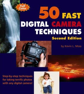 50 Fast Digital Camera Techniques with Photoshop Elements 3