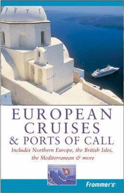 Frommer's European Cruises and Ports of Call