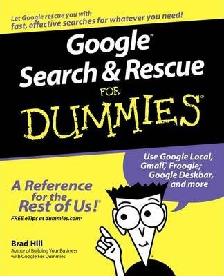 Google Search and Rescue For Dummies