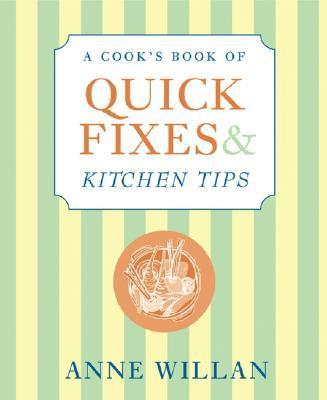 A Cook's Book of Quick Fixes and Kitchen Tips