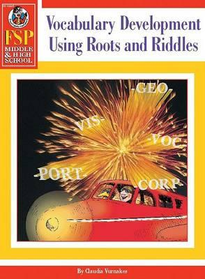 Vocabulary Development Using Roots and Riddles