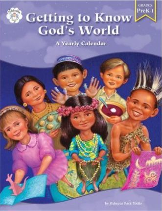 Getting to Know God's World: A Yearly Calendar, Grades Prek-1