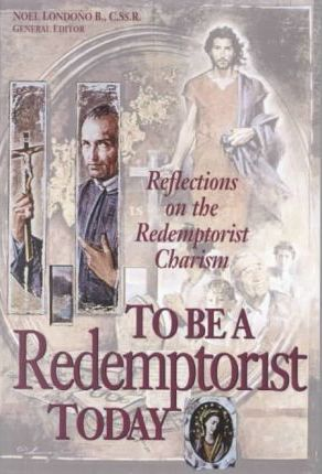 To Be a Redemptorist Today