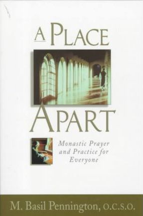 Place Apart: Monastic Prayer and Practic