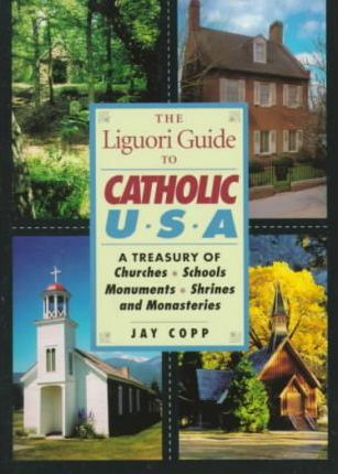The Liguori Guide to Catholic U.S.A.