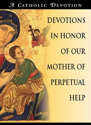 Devotions in Honor of Our Mother of Perpetual Help